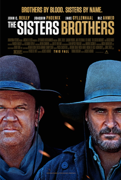 """Jacques Audiard's """"THE SISTERS BROTHERS"""" Stars Joaquin Phoenix, John C. Reilly, & Gyllenhaal Trailer"""