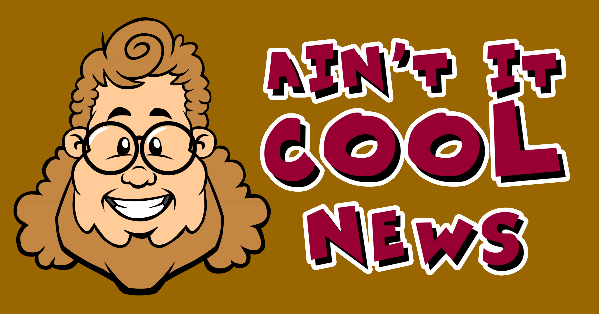Ain't It Cool News: The best in movie, TV, DVD, and comic ...